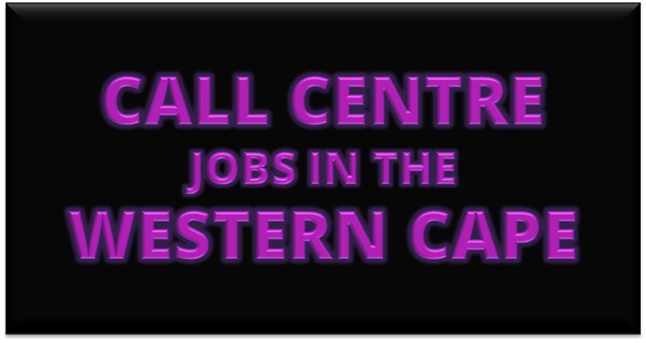 CALL CENTRE Jobs in the Western Cape