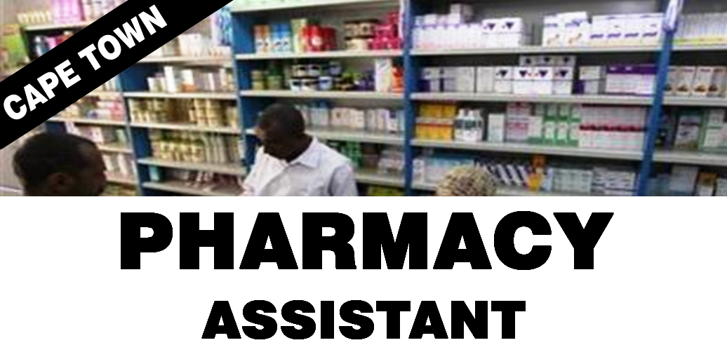 PHARMACY ASSISTANT CAPE TOWN