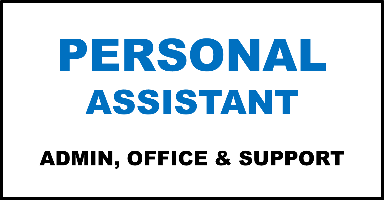 PERSONAL ASSISTANT ADMIN OFFICE SUPPORT