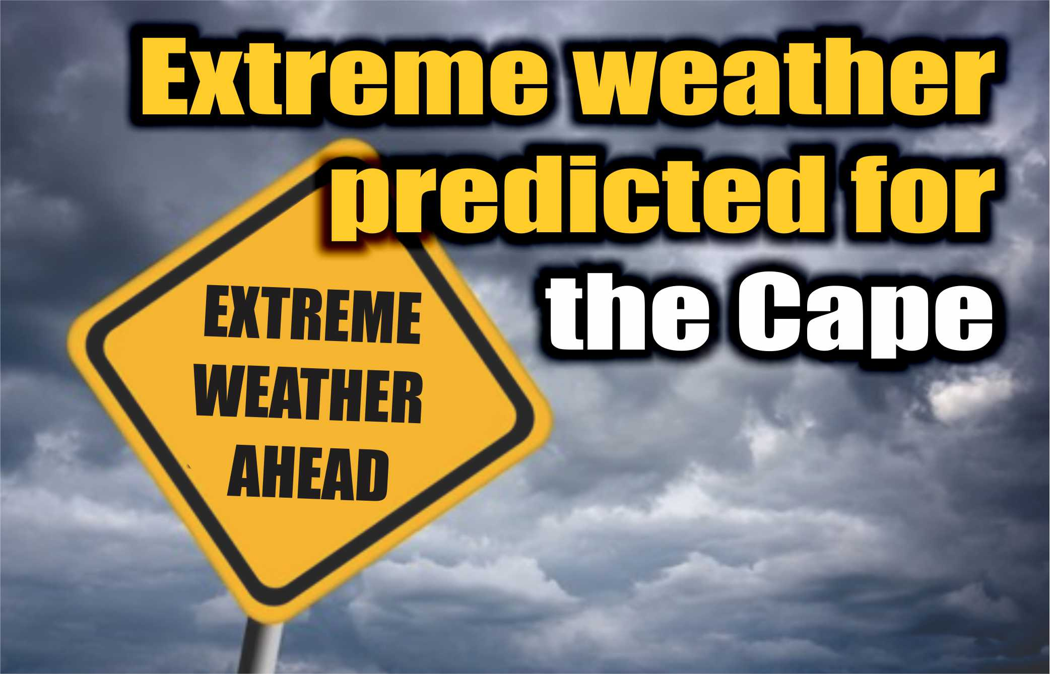 extreme weather ahead for cape