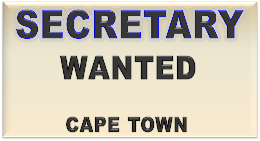 SECRETARY WANTED CAPE TOWN