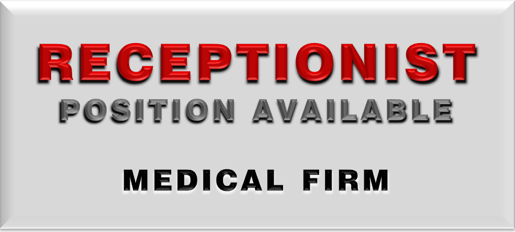 RECEPTIONIST MEDICAL FIRM